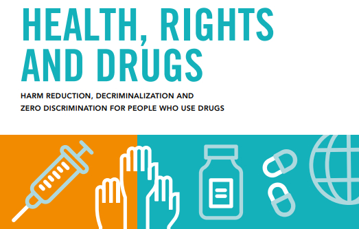 "The new UNAIDS report ""Health, rights and drugs: harm reduction, decriminalization and zero discrimination for people who use drugs"""